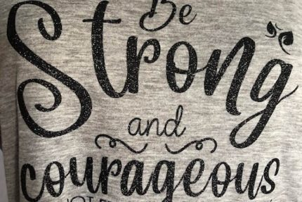 Be Strong and courageous do not fear closeup