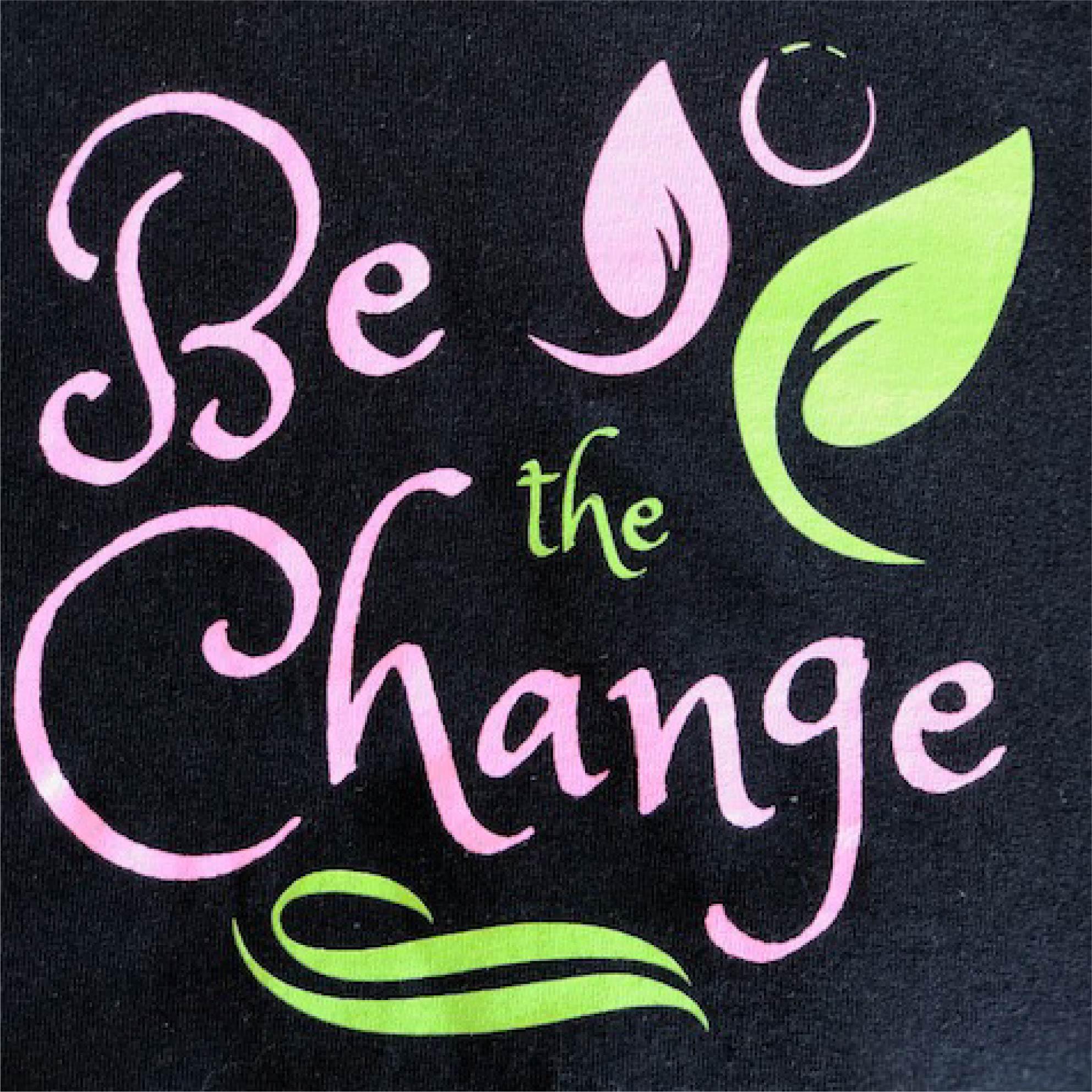 Be the Change Logo on Black Shirt