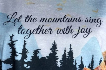 """Let the mountains sin together with joy"" Mountain Scene pullover hooded sweatshirt"